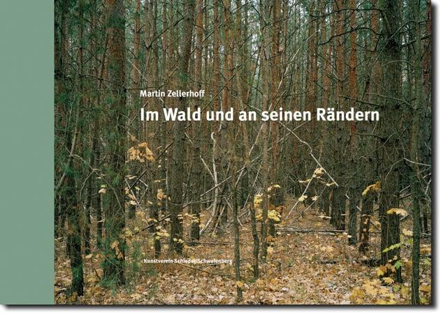 Katalog  Katalog des Kunstvereins Schieder-Schwalenberg Martin Zellerhoff . Im Wald und an seinen Rändern . 2019